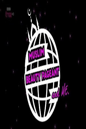 Assistir Muslim Beauty Pageant and Me – Legendado Online 2015