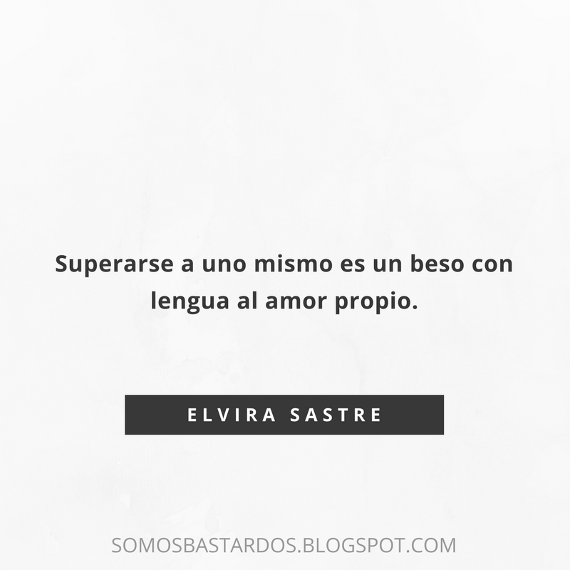 Frases Lo Mejor De Elvira Sastre Un Blog Bastardo