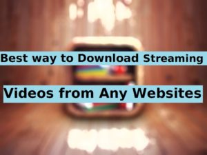 Best Way to Download Online Streaming Videos from any Website