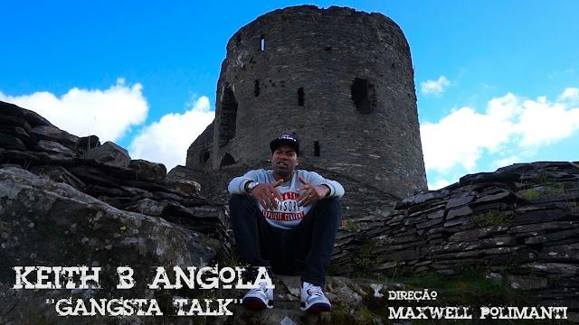"Keith B Angola lança o clipe ""Gangsta Talk"", gravado no Brasil eno País de Gales."