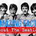 Amazing Facts About The Beatles