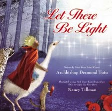 Let There Be Light by Archbishop Desmond Tutu, Illustrated by Nancy Tillman (Book Review)