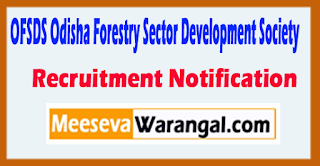 OFSDS Odisha Forestry Sector Development Society Recruitment Notification 2017  Last Date 20-05-2017