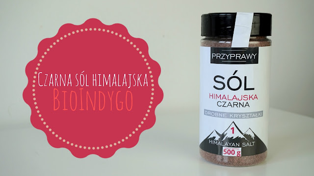 RECENZJA: Sól himalajska czarna | BioIndygo