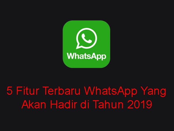 5 Fitur Terbaru WhatsApp