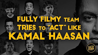 """Fully Filmy Team Tries to """"Act"""" like Kamal Haasan 