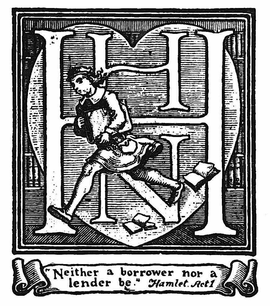 "a 1919 bookplate, ""Neither a borrower nor a lender be - Hamlet Act 1"""