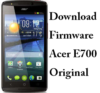 Download Firmware Acer E700 Original