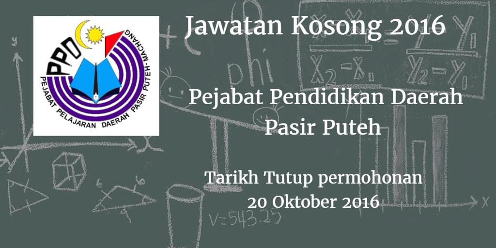Jawatan Kosong Pejabat Pendidikan Daerah Pasir Puteh 20 Oktober 2016