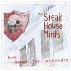The Steak House Mints: Love Songs for Prostitutes