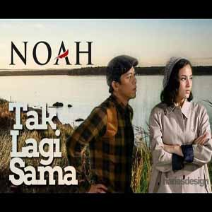 Download Lagu NOAH - Tak Lagi Sama