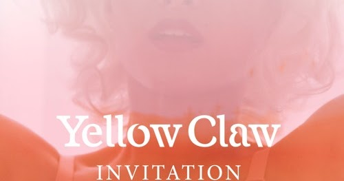 Yellow claw invitation feat yade lauren lyrics musics lyrics stopboris Images