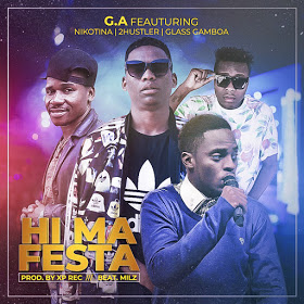 G.A feat. Nikotina KF, 2Hustler & Glass Gamboa - Hi ma Festa (2018) [DOWNLOAD]