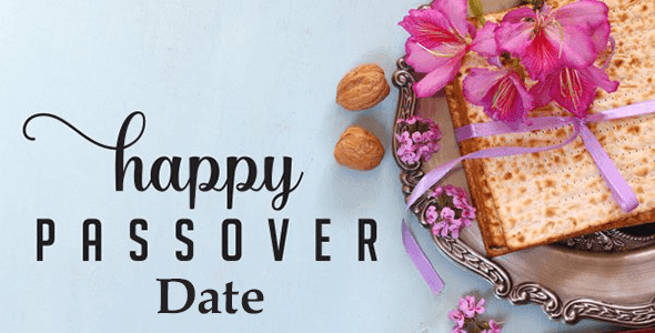 Passover 2019, 2020, 2021, 2022, 2023, 2024, 2025 Date & Time