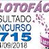 Resultado da Lotofácil concurso 1715 (24/09/2018)