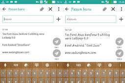 Cara Mengganti Font Asus Zenfone 5 A500CG 5.0 Tanpa Root