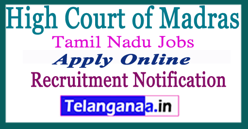 High Court of Madras Recruitment Notification 2017Apply