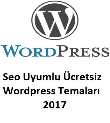 Seo Uyumlu Ücretsiz Wordpress Temaları 2017