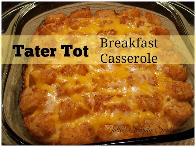 Julia's Simply Southern: Tater Tot Breakfast Casserole