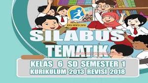 Silabus Tematik Kelas 6 SD Semester 1 Kurikulum 2013 Revisi 2018