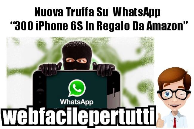 """Nuova Truffa Su WhatsApp - Fate Attenzione Al Messaggio """"300 iPhone 6S In Regalo Da Amazon"""""""