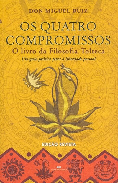 Dalla Blog: OS QUATRO COMPROMISSOS (por Don Miguel Ruiz)