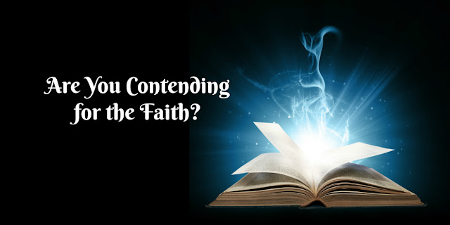 Keep Contending for the Faith No Matther How Strong the Resistance - Jude 1:3