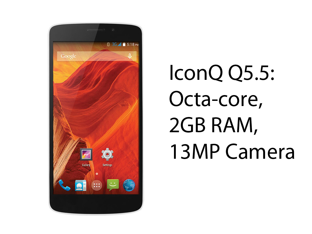 IconQ Announced Q5.5: Octa-core, 2GB, 13MP Camera, Priced At $199 (Php 8.9K)