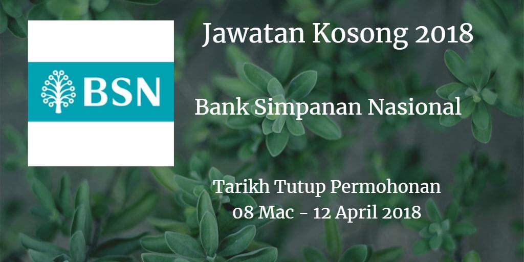 Jawatan Kosong BSN 08 Mac - 12 April 2018