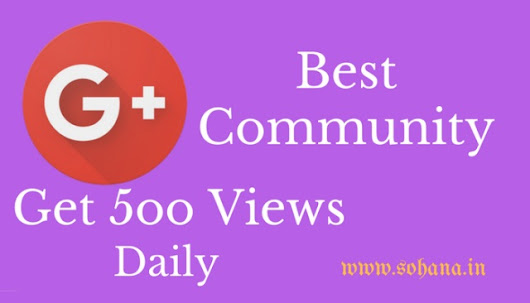 List of Best 70 Communities of Google + for post sharing - 2017 ~ Sohana.in - Technology and Blogging ki Puri Jankari Hindi Me