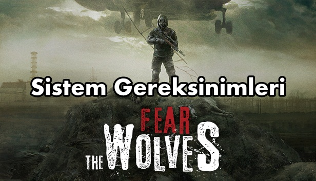 Fear The Wolves Sistem Gereksinimler