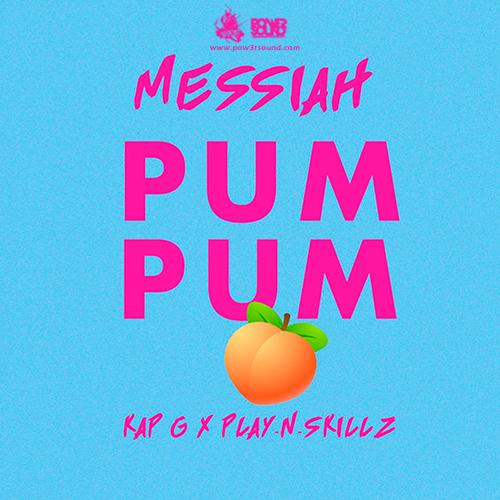 http://www.pow3rsound.com/2018/03/messiah-ft-kap-g-play-n-skillz-pum-pum.html