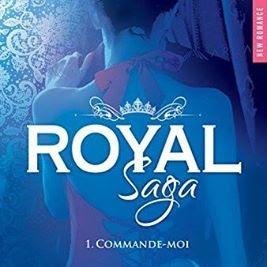 Royal Saga, tome 1 : Commande-moi de Geneva Lee