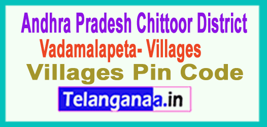 Chittoor District Vadamalapeta Mandal and Villages Pin Codes in Andhra Pradesh State