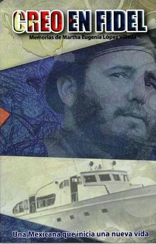 Creo en Fidel – Martha Eugenia López Villeda