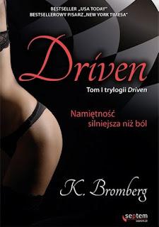 ''Driven. Namiętność silniejsza niż ból'' K. Bromberg