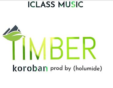 MUSIC: Timber – Koroba - www.mp3made.com.ng