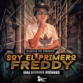 Freddy - Soy El Primero (Bladzaid The Producer) Rosas Arts