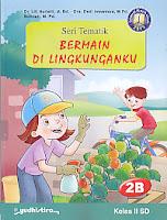 AJIBAYUSTORE  Judul Buku : Seri Tematik Bermain Di Lingkunganku 2B   Kelas II SD