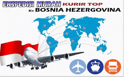 JASA EKSPEDISI MURAH KURIR TOP KE BOSNIA HERZEGOVINA