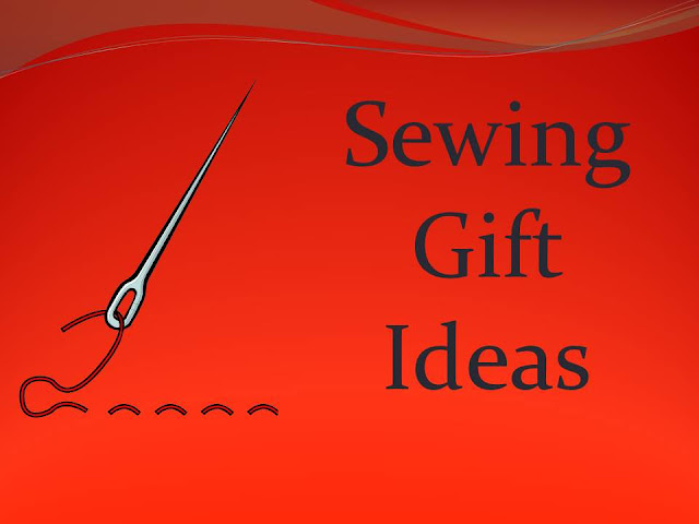 Gift Ideas for the People Who Sew