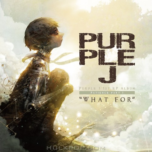 Purple J – Patience Part I `What For` – EP
