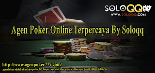 Agen Poker Online Terpercaya By Soloqq