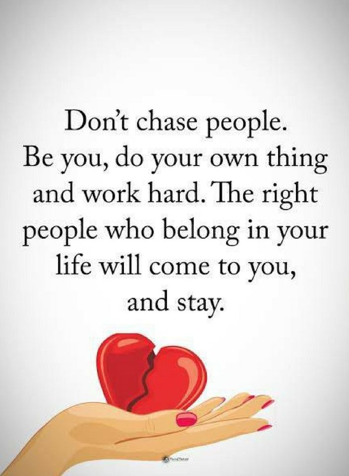 Quotes Dont Chase People Be You Do Your Own Thing And Work Hard