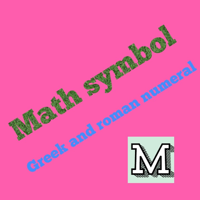 Maths ke Greek or roman symbol