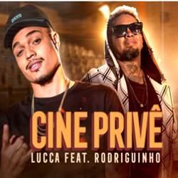 Baixar Cine Privê - Lucca feat Rodriguinho Mp3