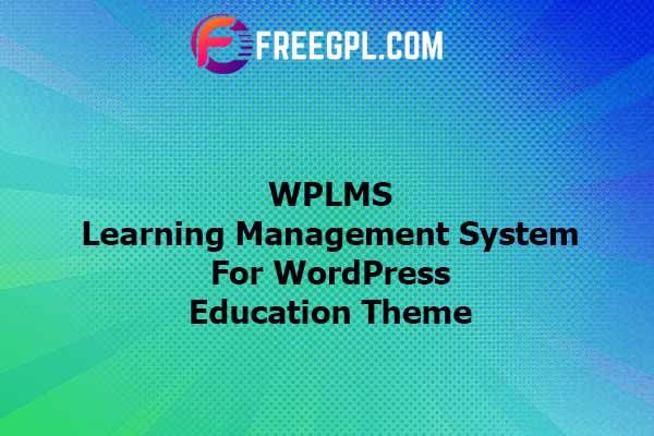 WPLMS Learning Management System for WordPress Education Theme Nulled Download Free