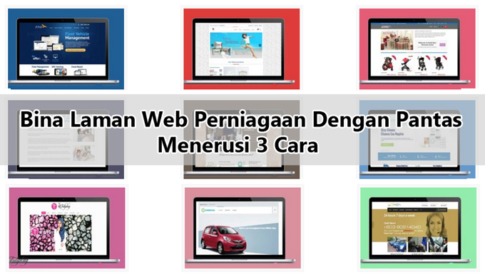 3 Cara Pantas Bina Laman Web Perniagaan