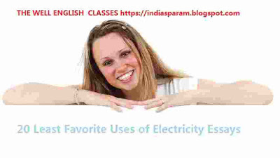 20 Least Favorite Uses of Electricity Essays