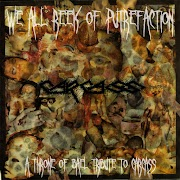 Various Artist - We All Reek Of Putrefaction - A Throne Of Bael Tribute To Carcass